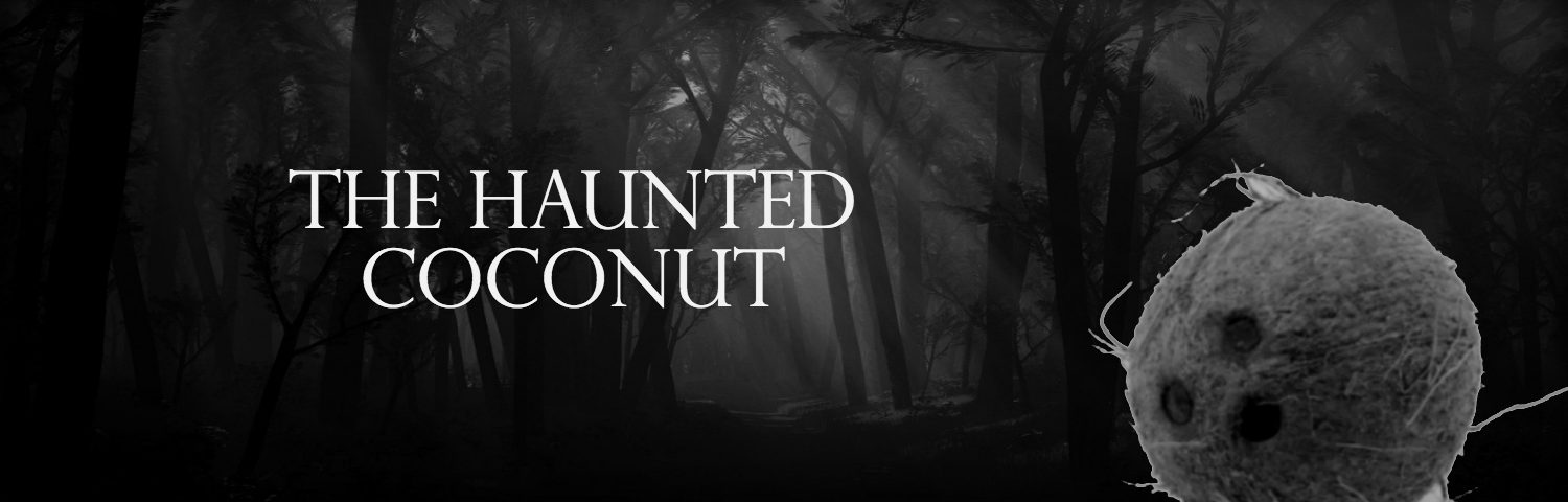 The Haunted Coconut